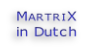 MARTRIX  in Dutch